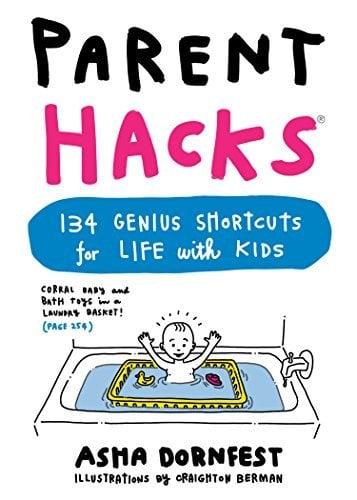 Parent Hacks the Book By Asha Dornfest